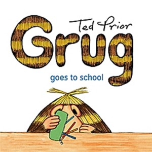 http://www.simonandschuster.com.au/books/Grug-Goes-to-School/Ted-Prior/9780731813933